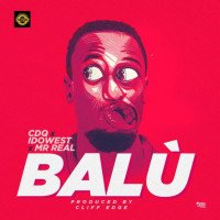 CDQ - Balu (feat. Mr. Real, Idowest)