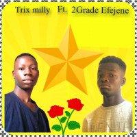 Trix milly ft. 2Grade Efejene - Trix Milly Ft 2Grade Efejene