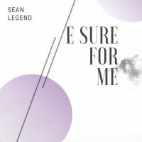 Sean Legend - E Sure For Me