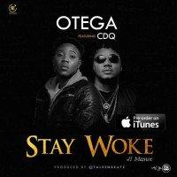 Otega - Stay Woke (Ji Masun) (feat. CDQ)