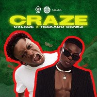 Oxlade - Craze (feat. Reekado Banks)