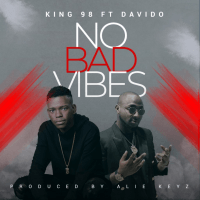 King98 - No Bad Vibes (feat. Davido)
