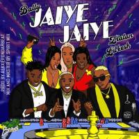Bally - Jaiye Jaiye (feat. Lil Kesh, Zlatan)