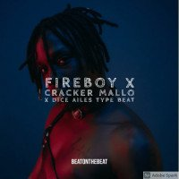 beatonthebeat - FIREBOY X CRACKER MALLO X DICE AILES (REACH ME ON +2348147059293 TO PURCHASE THIS TRACK)