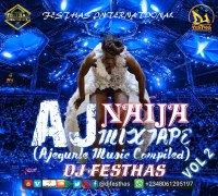 DJ FESTHAS - AJ NAIJA MIXTAPE VOL 2 (Ajegunle Music Compiled)