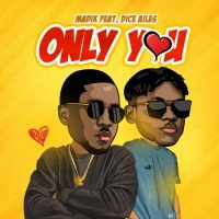 Madik - Only You (feat. Dice Ailes)