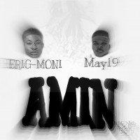 Erig-Moni - Amin (feat. May19)