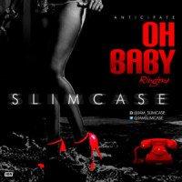 Slimcase - Oh Baby Ringtone