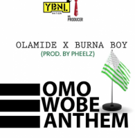 Olamide - Omo Wobe Anthem (feat. Burna Boy)