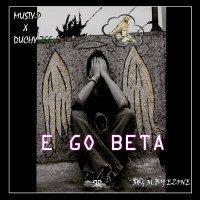 Musty P - E Go Beta (feat. Duchyzee)