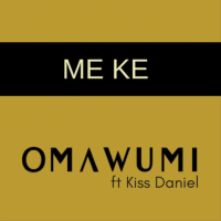 Omawumi - Me Ke (feat. Kiss Daniel)