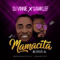 Samklef x Dj Vinnie - Mamacita