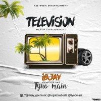 Ibjay - Television Feat Tyno Main
