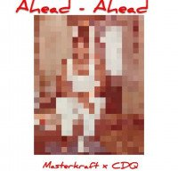 MasterKraft - Ahead Ahead (feat. CDQ)
