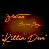 Burna Boy - Killin Dem (feat. Zlatan)