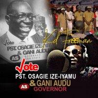"Kd Freeman - ""Edo State"" Vote Pst. Osagie Ize-Iyamu & Gani Audu"
