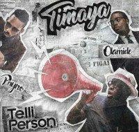 Timaya - Telli Person feat. Olamide, Phyno