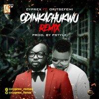 Cyprex - Odinakachukwu (Remix) (feat. Oritse Femi)