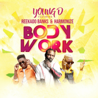 Young D - Body Work (feat. Reekado Banks, Harmonize)