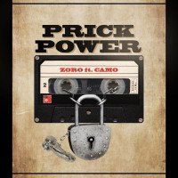 Zoro - Prick Power (feat. Camo Blaizz)