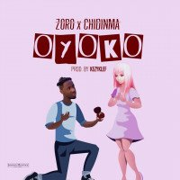 Zoro x Chidinma - Oyoko