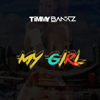 Timmy Bankz - My Girl