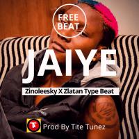 Tite Tunez - [Free Beat] Jaiye_ Zinoleesky X Zlatan Type Beat Prod By Tite Tunez