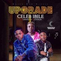 Celeb Ibile - Upgrade (feat. Danny S, Otega)