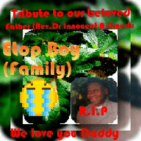Etop boy ft prophet Isaiah - Tribute To Our Beloved Dad Innocent A. Amedu