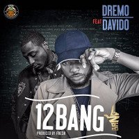 Dremo - 12 Bang (feat. Davido)
