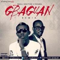 Small Doctor - Gbagaun (Remix) (feat. Pasuma)