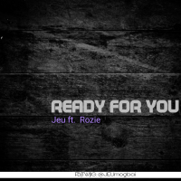 Jeu - Ready For You (feat. Rozie)