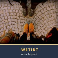 Sean Legend - Wetin?