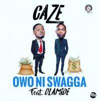Caze - Owo Ni Swagga (feat. Olamide)