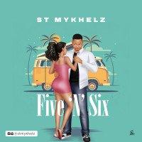 ST MYKHELZ - FIVE 'N' SIX