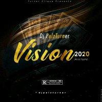 DjPelz Turner - Vision 2020 Mixtape