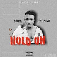 Naira optimism - Hold On