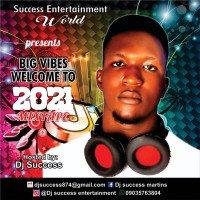 Dj success - Big Vibez Welcome 2021 Mixtape 09035763804