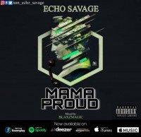 Echo Savage - Mama Proud