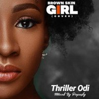 Thriller Odi - Brown Skin Girl Cover