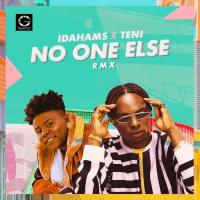 Idahams - No One Else (Remix) (feat. Teni)
