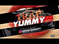 DJ EMPEROR - DJ EMPEROR _TRAP YUMMY_MIX