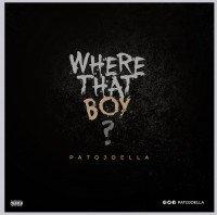 Patojoella - Where That Boy
