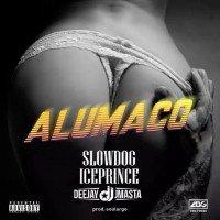 Slowdog - Alumaco (feat. Ice Prince, Deejay J Masta)