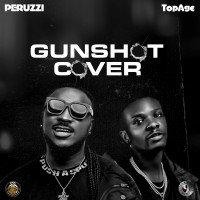 TopAge - Peruzzi Ft TopAge_Gunshot Cover