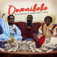 DJ Val Exclusive - Owo Ni Koko (feat. Wande Coal, Dmain)