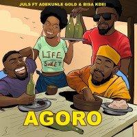 Juls - Agoro (feat. Adekunle Gold, Bisa Kdei)