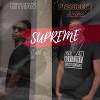 Album: Supreme - Hitman, President Jaga