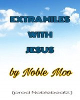 Noble Moo - Extra Miles With Jesus