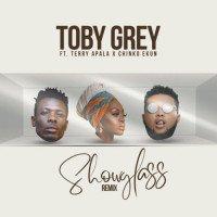 Toby Grey - Show Glass (Remix) (feat. Chinko Ekun, Terry Apala)